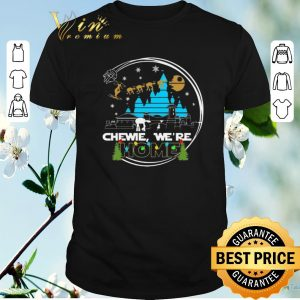Awesome Christmas Star Wars Chewie we're home shirt