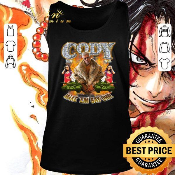 Awesome Cody Rhodes Make 'Em Say Uhh shirt sweater