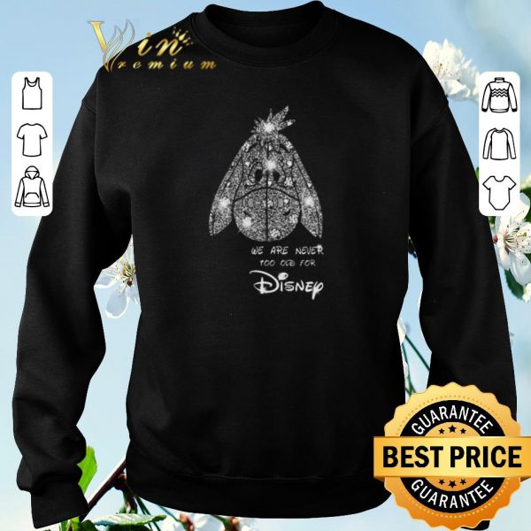Awesome Diamond Eeyore we are never too old for Disney shirt sweater