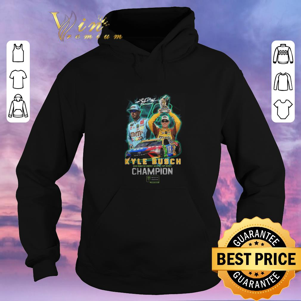 Awesome Kyle Busch 2019 Monster Energy Nascar Cup Series Championship shirt sweater 4 - Awesome Kyle Busch 2019 Monster Energy Nascar Cup Series Championship shirt sweater