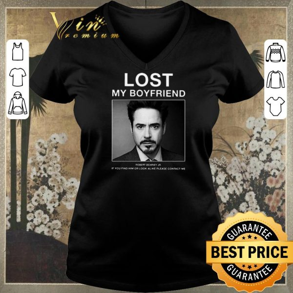 Awesome Lost My Boyfriend Robert Downey Jr if you find him or look alike shirt sweater
