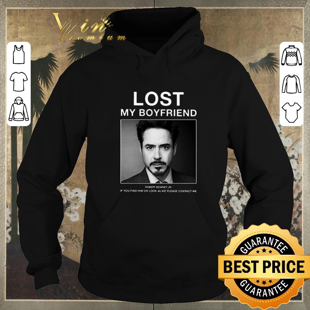 Awesome Lost My Boyfriend Robert Downey Jr if you find him or look alike shirt sweater 4 - Awesome Lost My Boyfriend Robert Downey Jr if you find him or look alike shirt sweater
