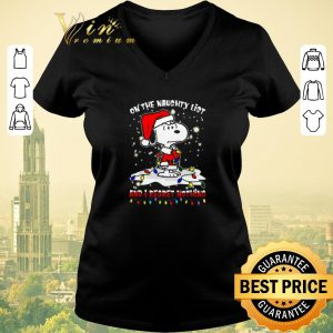 Awesome Snoopy on the naughty list and i regret nothing shirt sweater