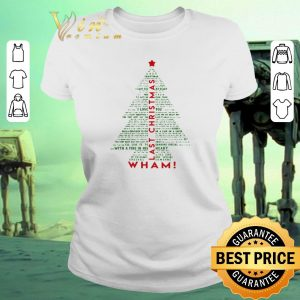 Awesome Wham Last Christmas Tree shirt sweater