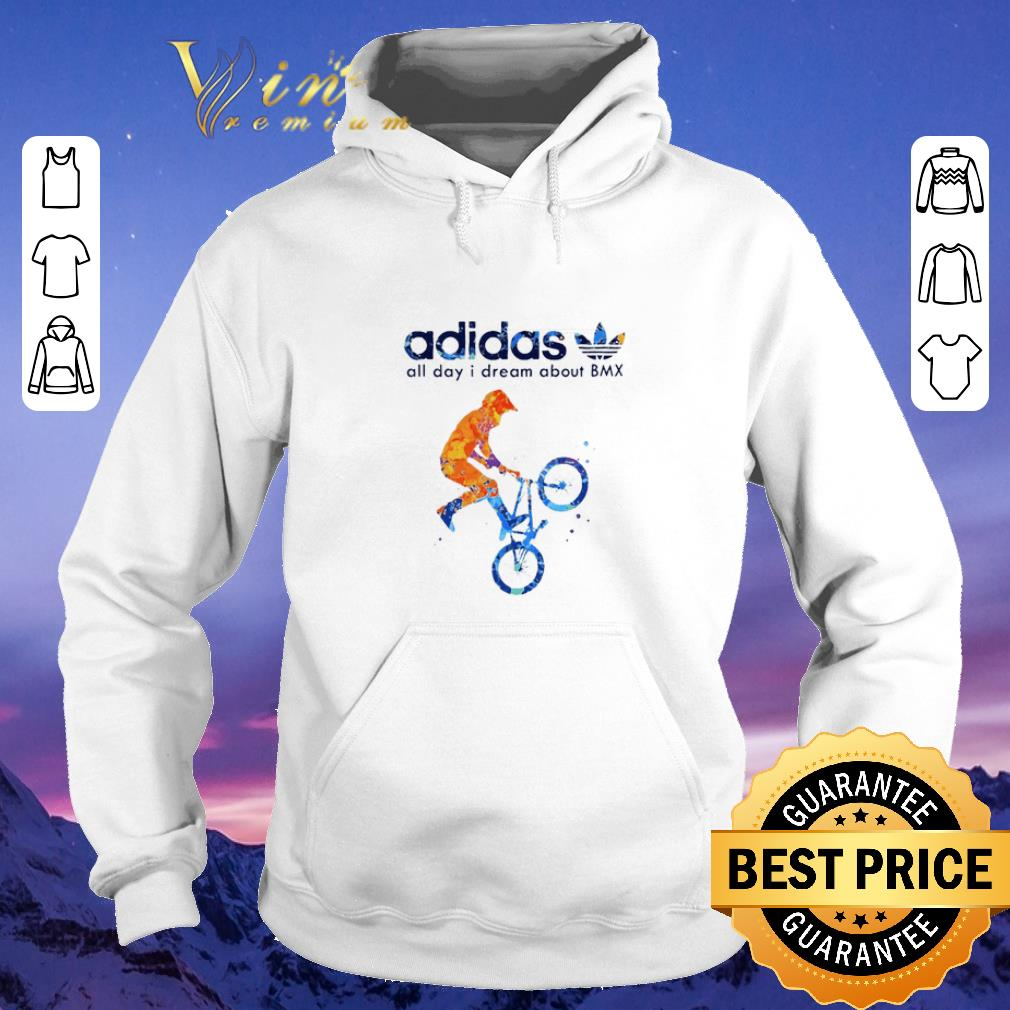 Awesome adidas all day i dream about BMX shirt sweater 4 - Awesome adidas all day i dream about BMX shirt sweater