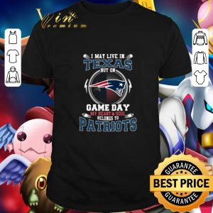 Cheap I may live in Texas but on game day my heart & soul New England Patriots shirt