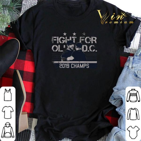 Fight for old DC 2019 champs shirt sweater