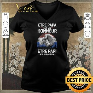 Funny Etre papa est un honneur etre papi n'a pas de prix shirt sweater