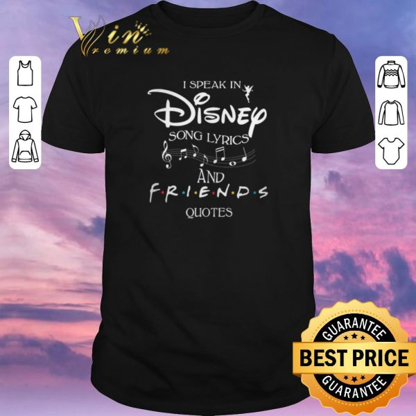 Funny I speak in Disney song lyrics and Friends quotes shirt sweater