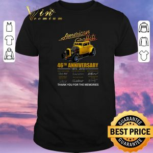 Funny Thank you for the memories American Graffiti 46th anniversary 1973-2019 shirt