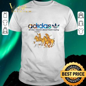 Funny adidas all day i dream about Team roping shirt sweater