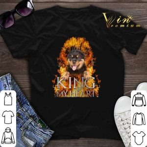 Game Of Thrones Rottweiler King of my heart shirt
