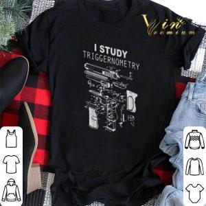 Gun I Study Triggernometry shirt sweater