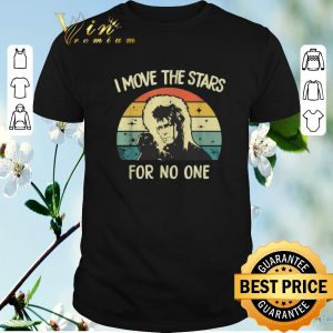 Hot Vintage Jareth Labyrinth i move the stars for no one shirt
