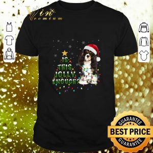 Premium Cavalier King Charles Spaniel is this Jolly enough Christmas shirt