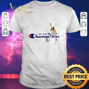Pretty We are the Champion Freddie Mercury shirt