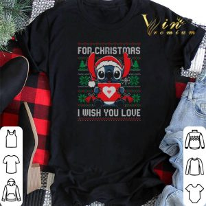 Stitch for Christmas i wish you love shirt sweater