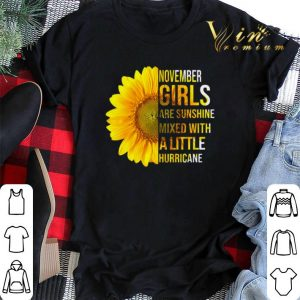 Sunflower november girls are sunshine mixed with a little hurricane shirt sweater