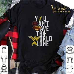Superheroes logo you can't save the world alone shirt sweater 1