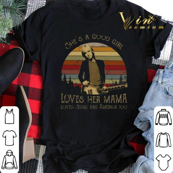 Tom Petty She's a good girl loves her mama loves Jesus America shirt sweater