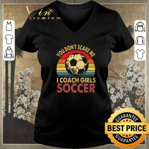 Top Vintage You don't scare me i coach girls soccer shirt