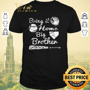 Awesome Bring it home big brother baseball shirt sweater