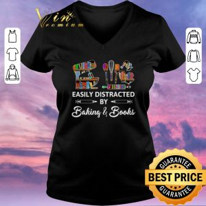 Awesome Easily Distracted By Baking & Books shirt sweater