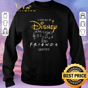 Awesome Glitter i speak in Disney song lyrics and Friends quotes shirt sweater 2