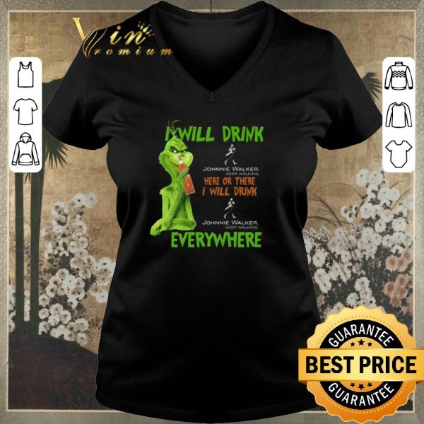 Awesome Grinch i will drink Johnnie Walker Keep Walking here or there shirt sweater