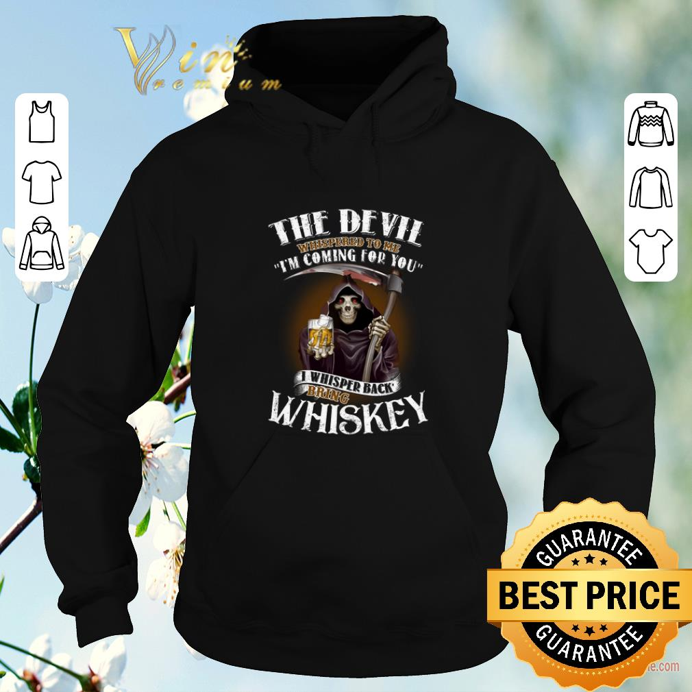 Awesome Skull the devil whispered to me i m coming for you bring Whiskey shirt sweater 4 - Awesome Skull the devil whispered to me i'm coming for you bring Whiskey shirt sweater