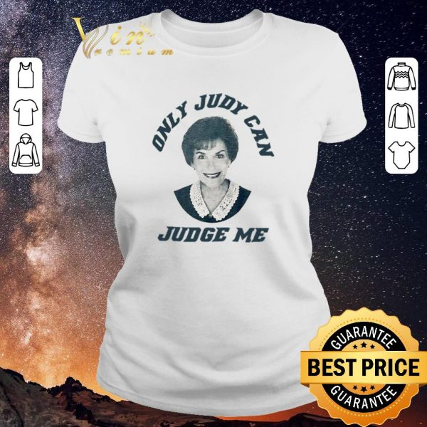 Awesome only judy can judge me judy sheindlin shirt sweater