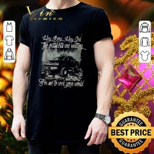 Cheap Hey boy hey girl the outskirts are waiting for me to rock your world shirt 2