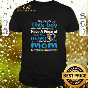Cheap So there's this boy have a peice my heart mom Autism Awareness shirt
