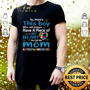 Cheap So there's this boy have a peice my heart mom Autism Awareness shirt 2
