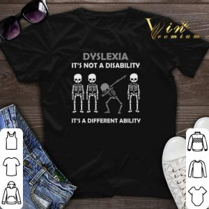 Dabbing skeleton Dyslexia it's a different ability shirt sweater