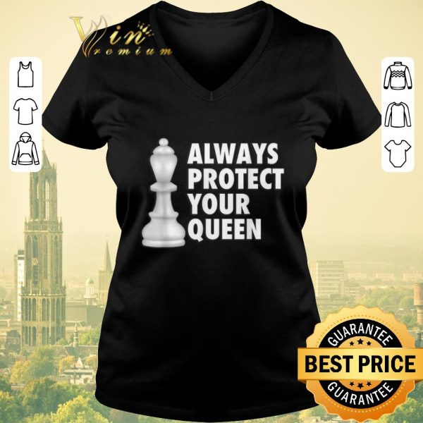 Funny Always protect your queen shirt sweater