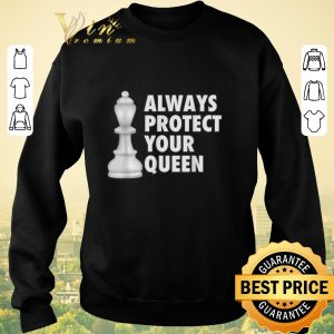 Funny Always protect your queen shirt sweater 2