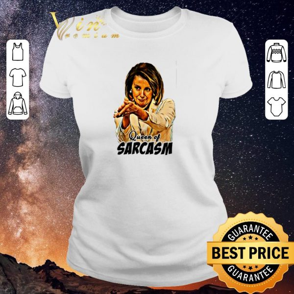 Funny Nancy Pelosi Queen Of Sarcasm shirt sweater
