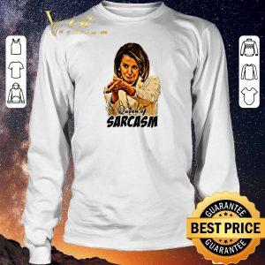 Funny Nancy Pelosi Queen Of Sarcasm shirt sweater 2