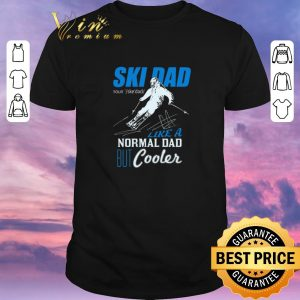 Funny Ski Dad Like A Normal Dad But Cooler shirt sweater