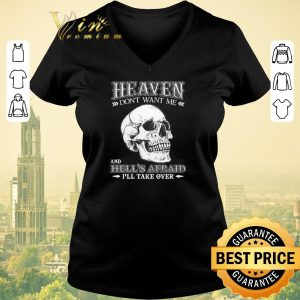 Funny Skull heaven don't want me and hell's afraid i'll take over shirt sweater