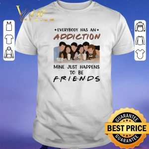 Hot Everybody has an addiction mine just happens to be Friends shirt sweater