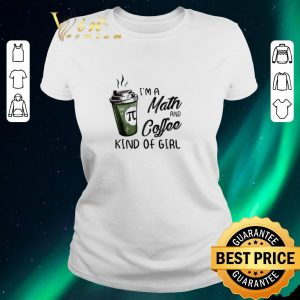 Hot I'm a math and coffee kind of girl shirt sweater 1