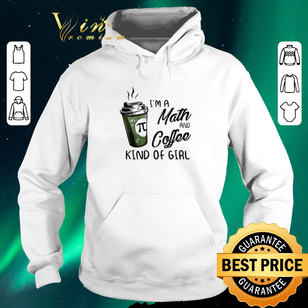 Hot I m a math and coffee kind of girl shirt sweater 4 - Hot I'm a math and coffee kind of girl shirt sweater