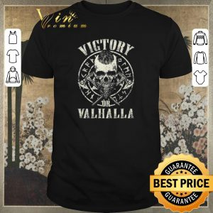 Hot Skull Viking Victory Or Valhalla shirt sweater