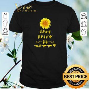 Hot Sunflower Sign Language shirt sweater