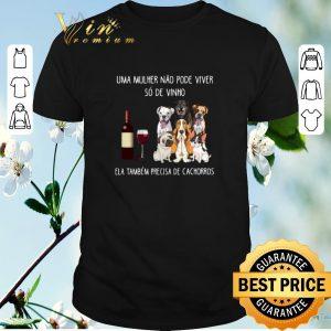 Hot Uma mulher nao pode viver so de vinho ela tambem precisa de cachorros dogs shirt sweater