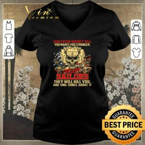 Hot Whatever doesn't kill you makes you stronger sailors skull shirt sweater