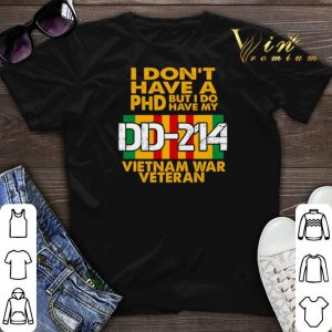 I don't have a Phd but i do have my DD-214 Vietnam war veteran shirt sweater