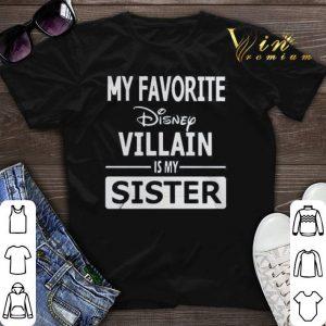 My favorite Disney villain is my sister shirt sweater